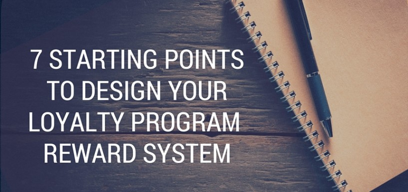 7 Starting Points to Design Your Loyalty Program Reward System