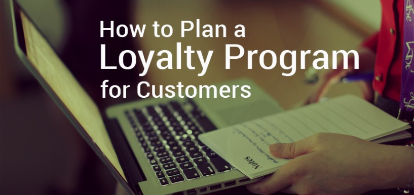 How to Plan a First-Class Loyalty Program for Your Customers