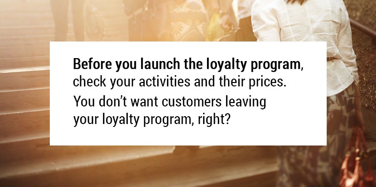 Before you launch the loyalty program check your activities and their prices.