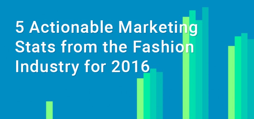 5 Actionable Marketing Stats for the Fashion Industry for 2016