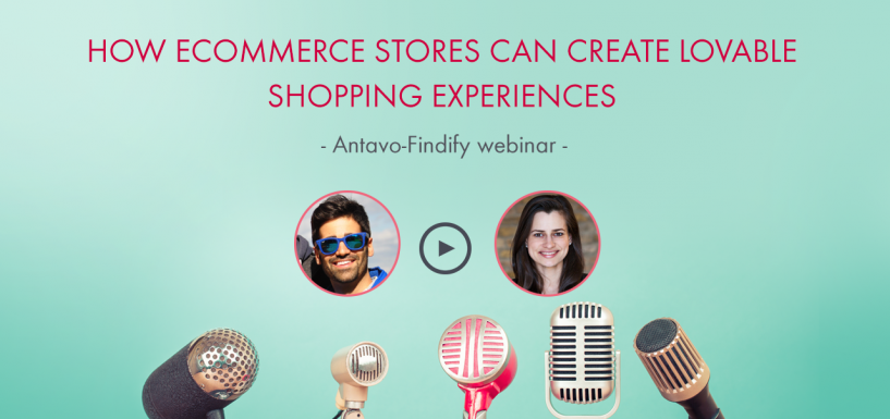 [Webinar Recap] How Ecommerce Stores Can Create Lovable Shopping Experiences