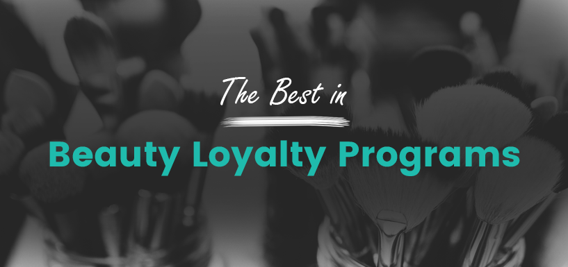 The Best Loyalty Programs in Beauty and Why They Work