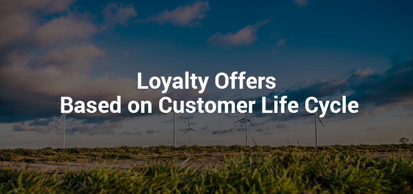 How to Create Enticing Loyalty Offers Based on the Customer Life Cycle