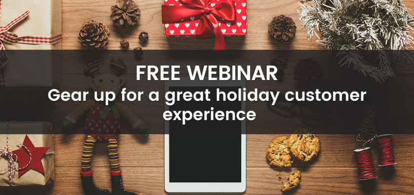Gear up for a great holiday customer experience