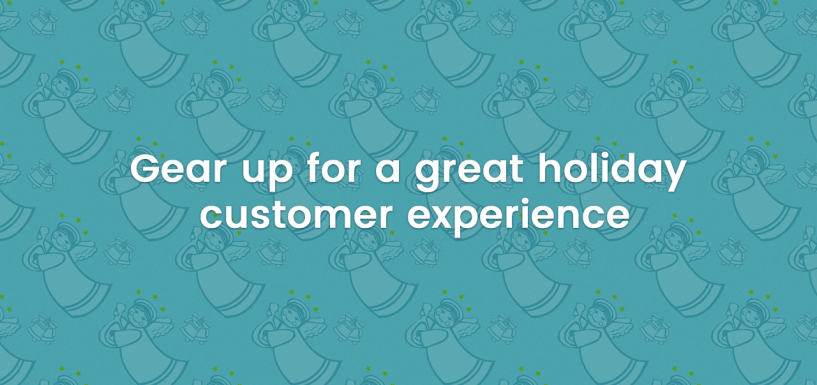 [Webinar Recap] Gear Up to Create a Great Holiday Customer Experience