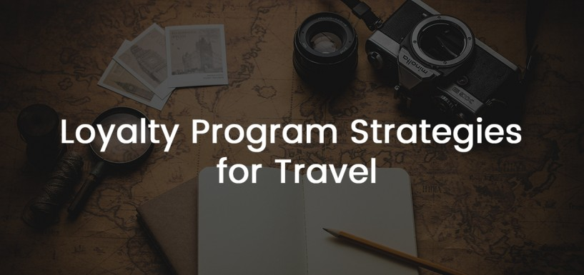 Loyalty Program Strategies for Travel: Get customers talking about you