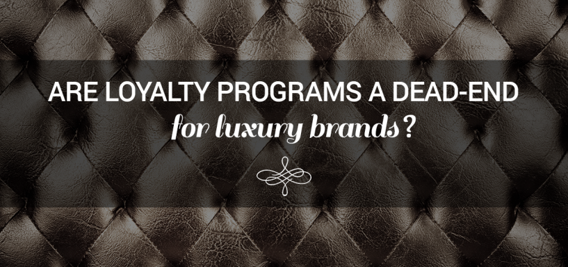 Are Loyalty Programs a Dead-end for Luxury Brands?