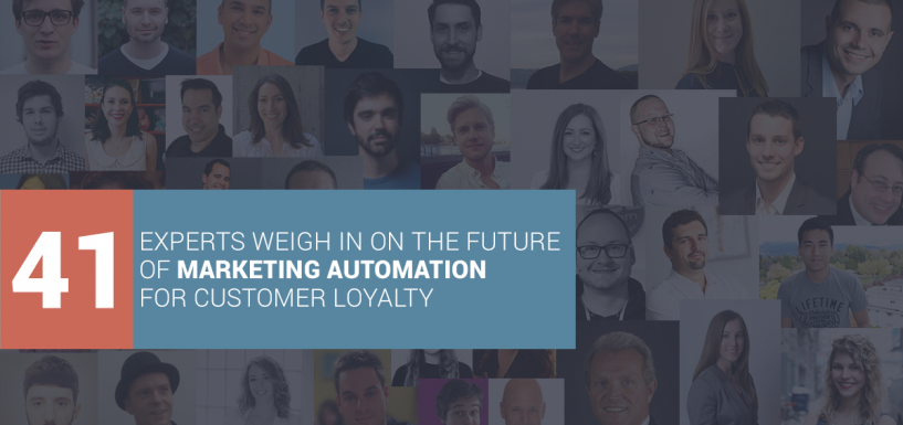 41 Experts Weigh In on the Future of Marketing Automation for Customer Loyalty