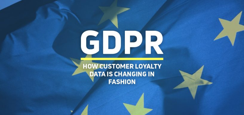 GDPR: How Customer Loyalty Data is Changing in Fashion