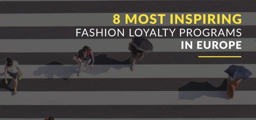 8 Most Inspiring Fashion Loyalty Programs In Europe Today