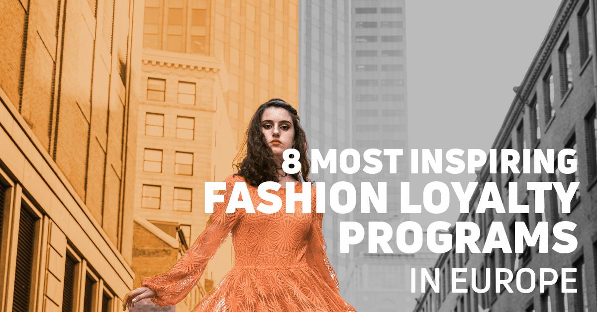 8 Most Inspiring Fashion Loyalty Programs in Europe