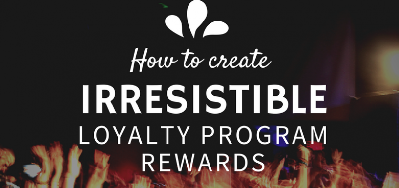 How to Make Your Loyalty Program Rewards Irresistible