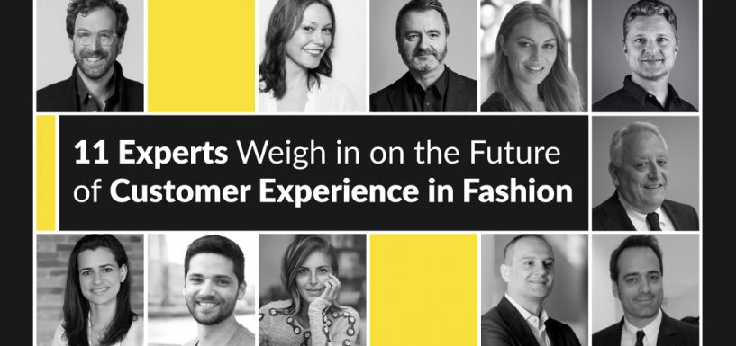 11 Experts Weigh in on the Future of Customer Experience in Fashion