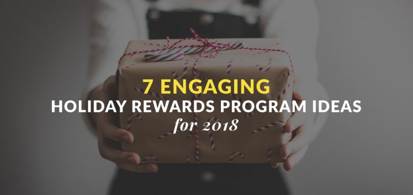 7 Engaging Holiday Rewards Program Ideas for 2018