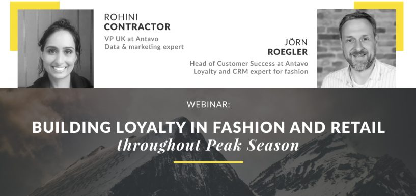 [Webinar] Building Loyalty in the Peak Season for Fashion and Retail