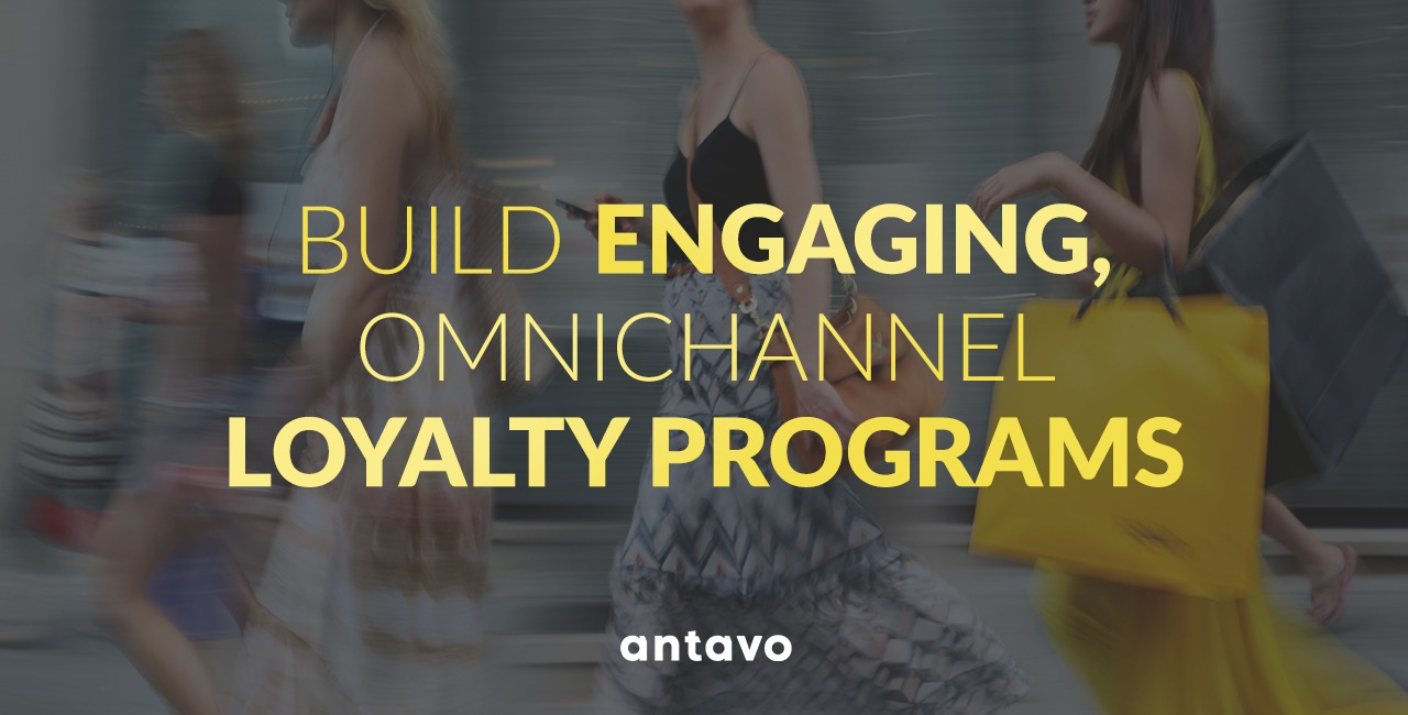 Antavo Loyalty Management Platform | Loyalty Programs for Retail