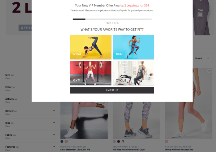 Activewear brand Fabletics presents a gamified quiz right off the bat, asking about the customer's favorite fitness activities, activewear products, sizes and color combos, all of which can be used to fuel their marketing strategy.