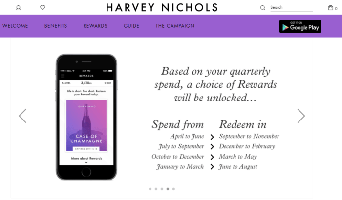 The more money people spend at Harvey Nichols, the higher the quality of rewards they can choose from.