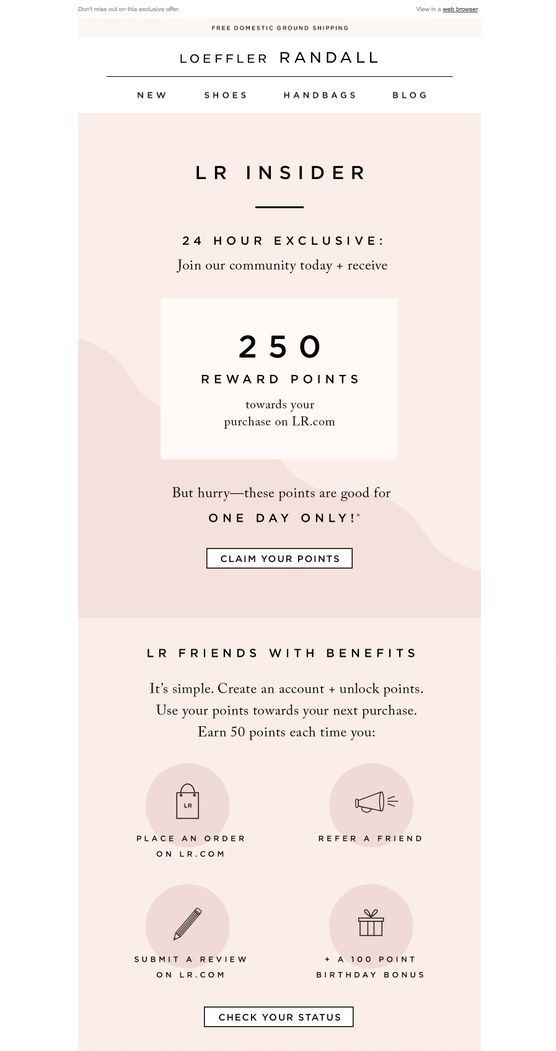To make this email stronger, Loeffler Randall could've included a deeper outline of the program. This could be explaining the various tiers, or what rewards shoppers receive when they reach certain milestones.