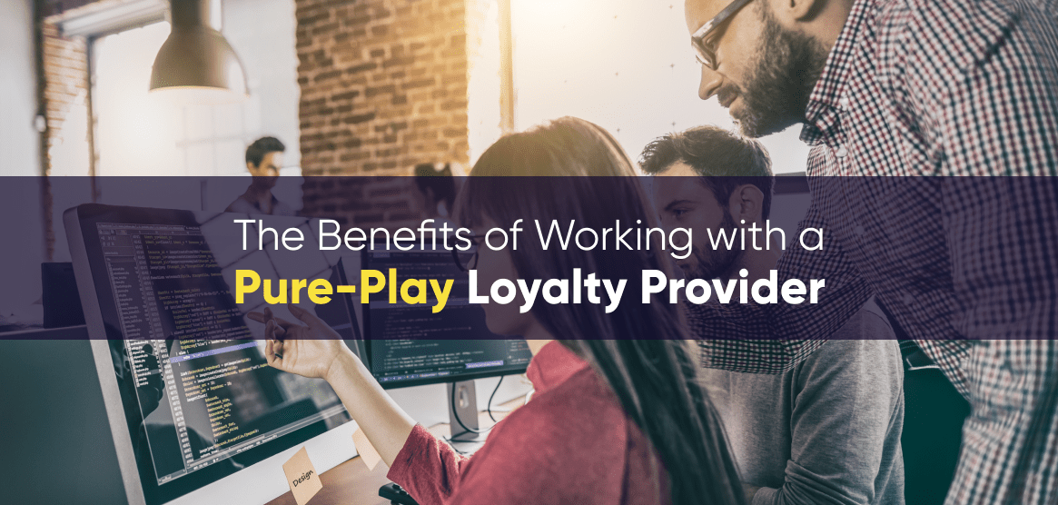 Everything You Need to Know About Working With a Pure-Play Loyalty Provider