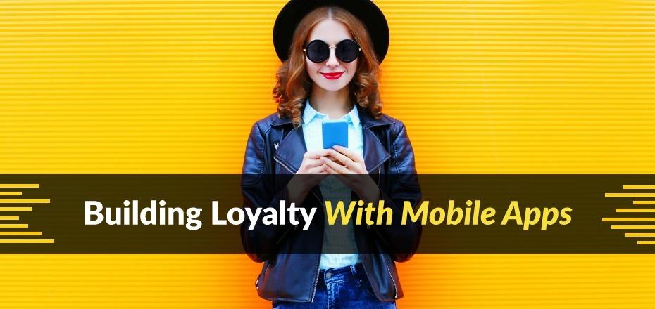 Mobile App Loyalty