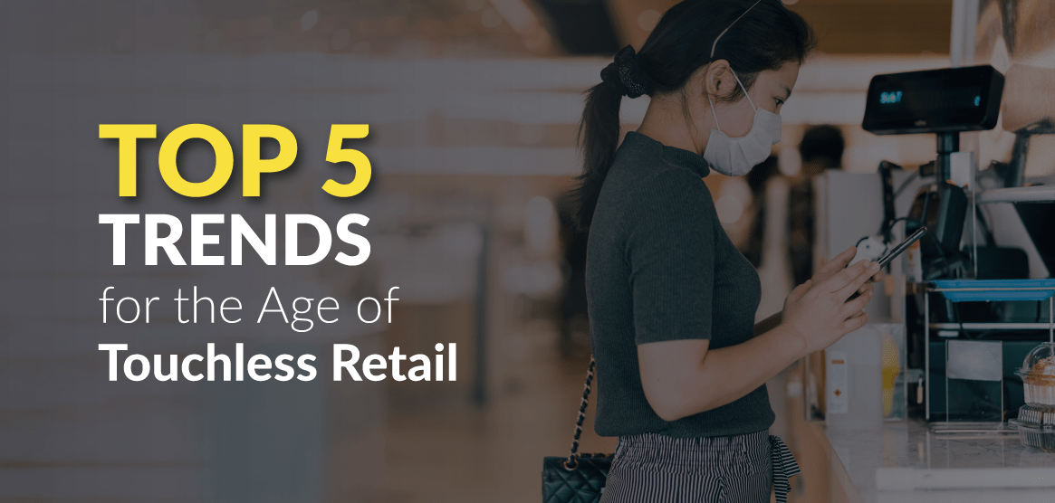 How Will Touchless Retail Shape Re-emergence After COVID-19?