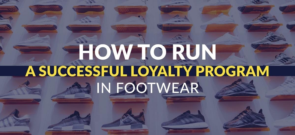 Loyalty Program Ideas for Mobilising Footwear Customers
