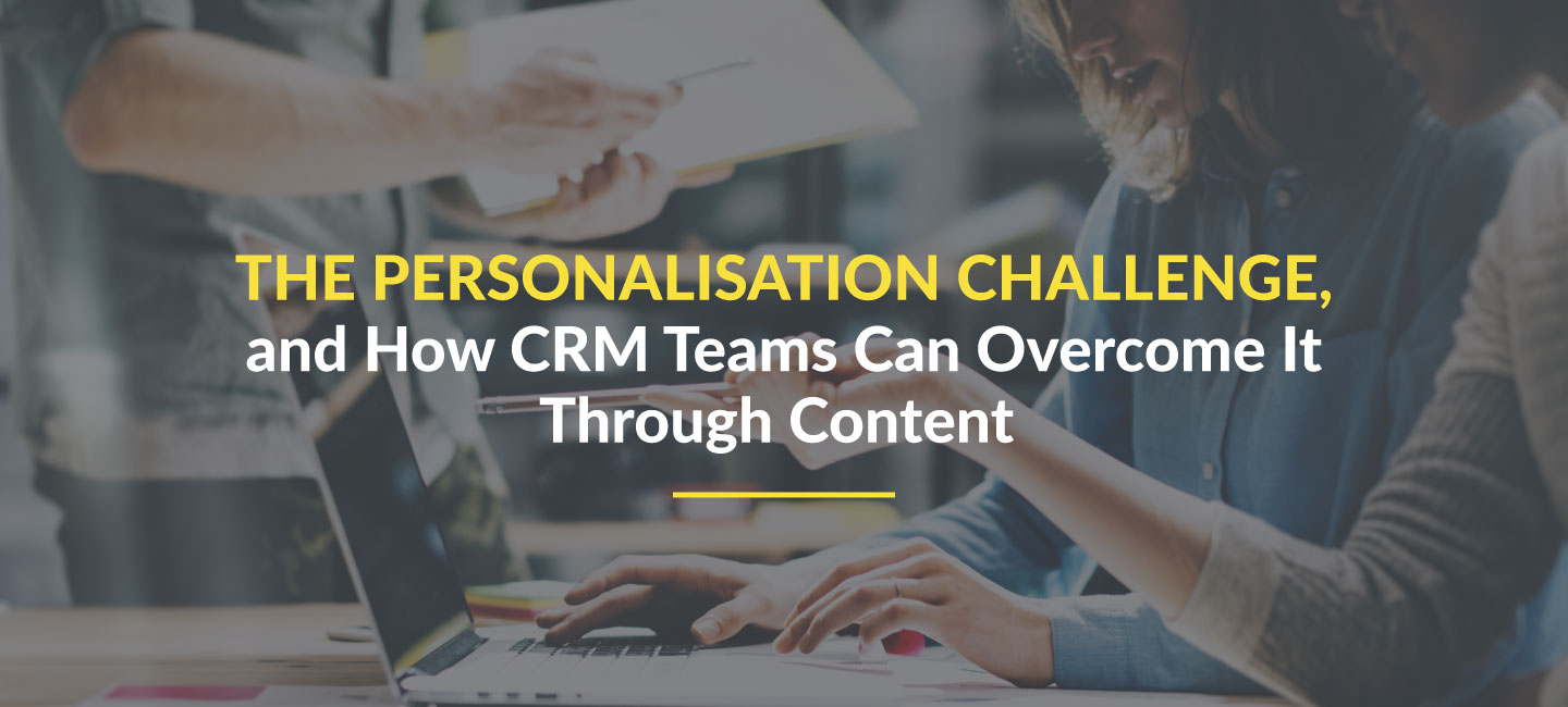 How CRM Teams Can Solve the Personalization Challenge
