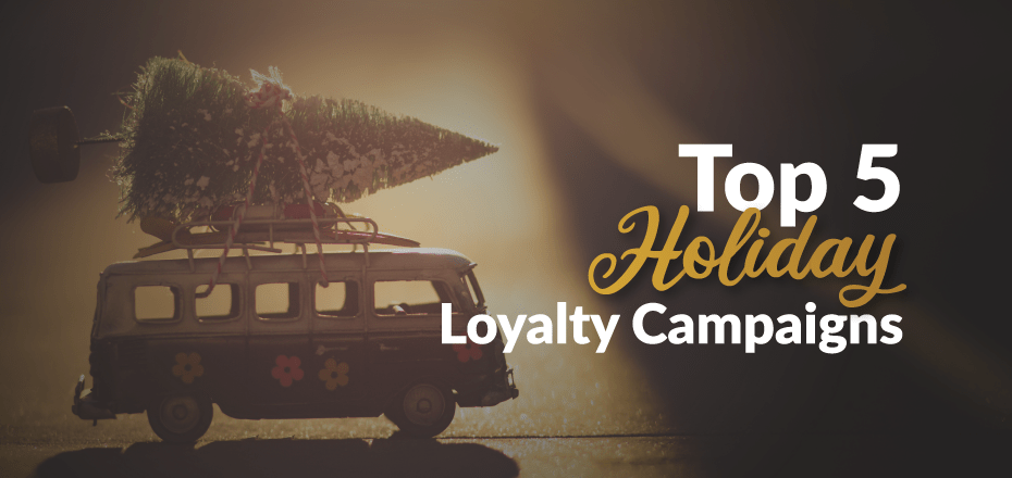 Top 5 Ideas for Holiday Loyalty Campaigns From 2019