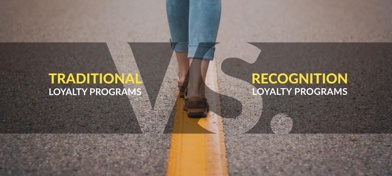 Traditional vs. Recognition Loyalty Program
