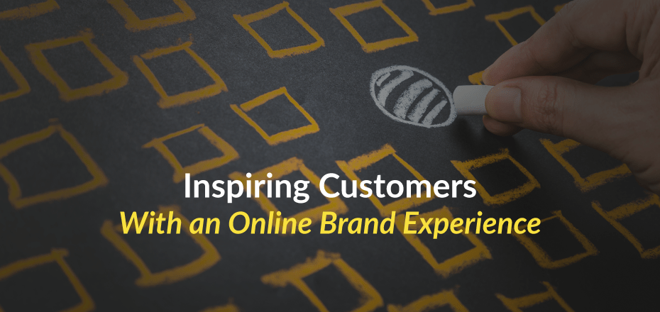 3 Ways a Unique Brand Experience Could Inspire Customers