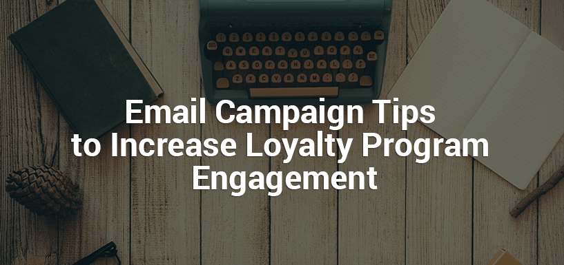Email Campaigns That Power Up Loyalty Program Engagement