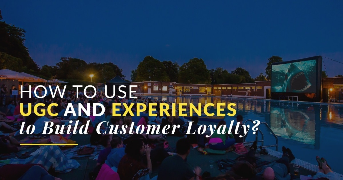 How to Use User-Generated Content to Build Customer Loyalty