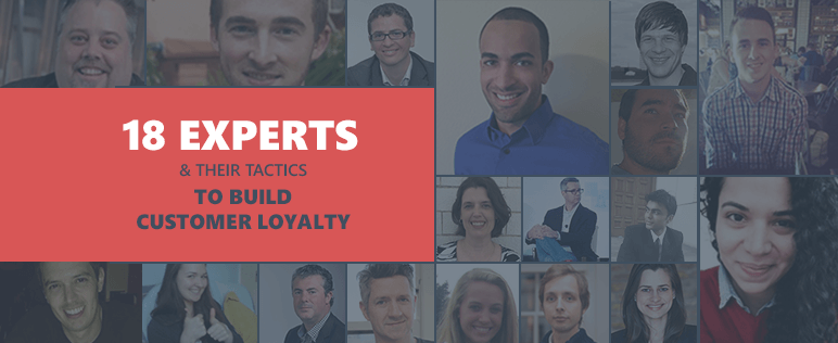 18 Ecommerce Tactics Experts Use to Build Customer Loyalty