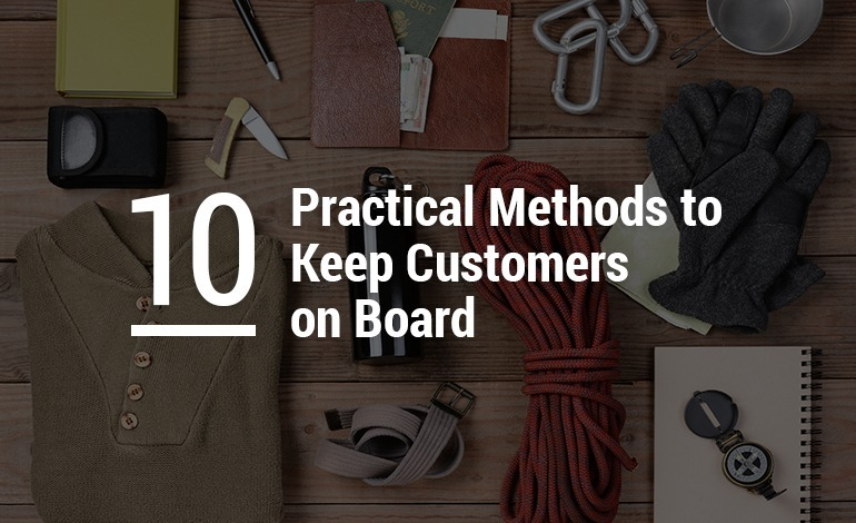 10 Practical Methods to Keep Customers on Board