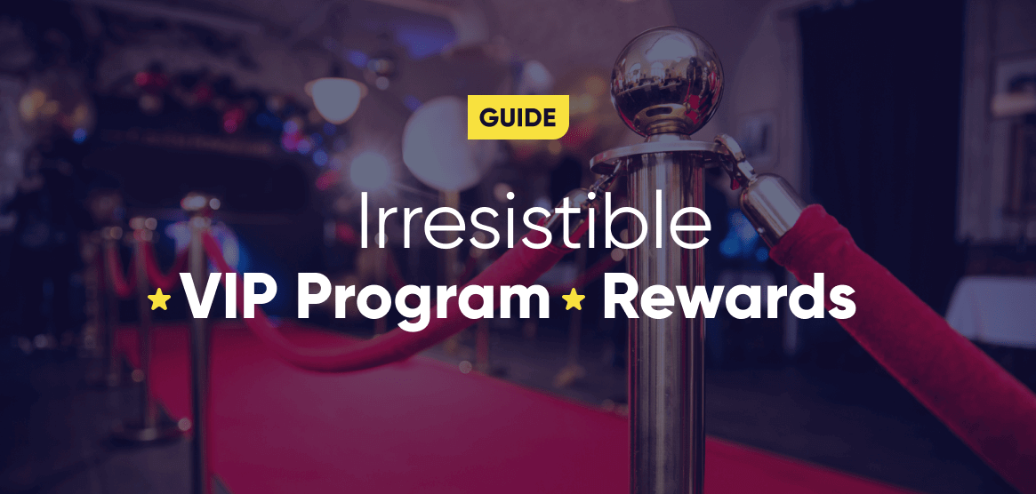 VIP Program: How to Create Irresistible Loyalty Program Rewards