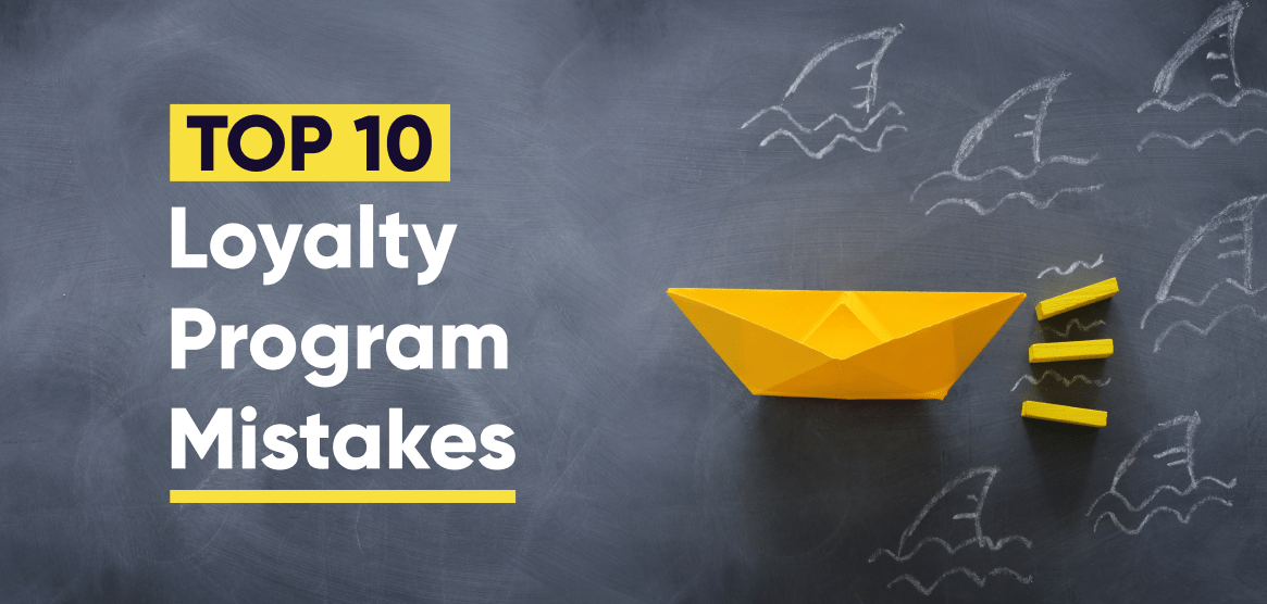 10 Mistakes to Avoid in Loyalty Program Management